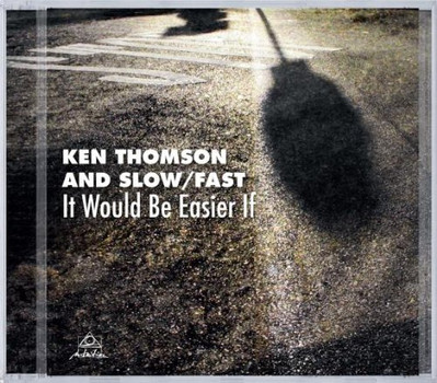 Ken & Slow Thomson - It Would Be Easier If