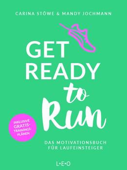 Get ready to run. Das Motivationsbuch für Laufeinsteiger - Carina Stöwe  [Taschenbuch]