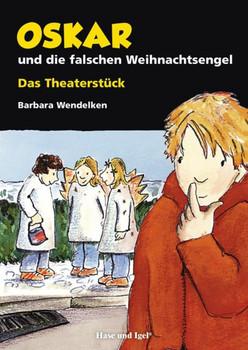 Oskar und die falschen Weihnachtsengel. Das Theaterstück - Barbara Wendelken  [Taschenbuch]