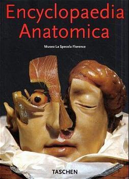 Encyclopaedia Anatomica: Museo La Specola, Florence (Klotz) - Monika von Düring