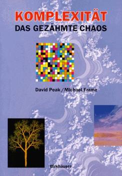 Komplexität. Das gezähmte Chaos - David Peak