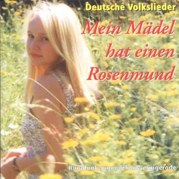 Rundfunk-Jugendchor Wernigerode - Mein Mädel Hat Einen Rosenmund