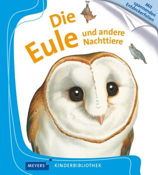 Die Eule und andere Nachttiere. Meyers Kinderbibliothek - Sylvaine Pérols  [Gebundene Ausgabe]