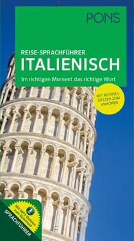 PONS Reise-Sprachführer Italienisch. Im richtigen Moment das richtige Wort. Mit Beispielsätzen zum Anhören. [Taschenbuch]