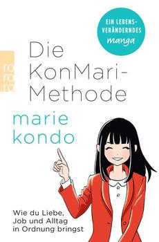 Die KonMari-Methode. Wie du Liebe, Job und Alltag in Ordnung bringst. Ein Manga - Marie Kondo  [Taschenbuch]