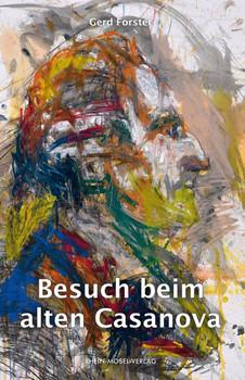 Besuch beim alten Casanova - Gerd Forster  [Taschenbuch]
