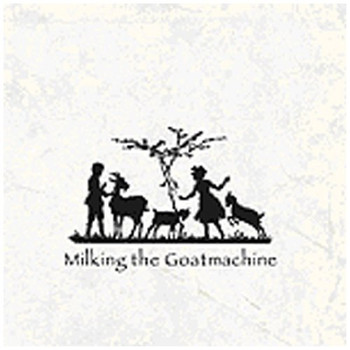 Milking the Goat Machine - Back from the Goats...a Goateborg Fairy Tale