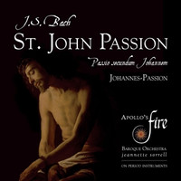 Sorrell/Apollo's Fire/Strauss/Apollo's Singers/ - St.John Passion [2 CDs]