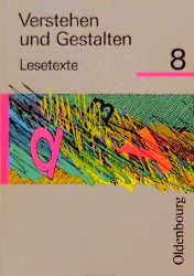 Verstehen und Gestalten, Lesetexte, Ausgabe für alle Bundesländer (außer Bayern und Baden-Württemberg), neue Rechtschrei, Bd.8, 8. Jahrgangsstufe
