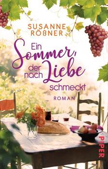 Ein Sommer, der nach Liebe schmeckt. Roman - Susanne Rößner  [Taschenbuch]
