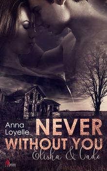 Never without you. Elisha und Cade - Anna Loyelle  [Taschenbuch]