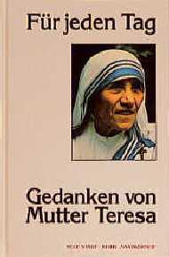 Für jeden Tag. Gedanken von Mutter Teresa - Mutter Teresa