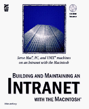Building and Maintaining an Intranet With the Macintosh - Anthony, Tobin