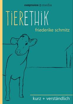 Tierethik. kurz + verständlich - Friederike Schmitz  [Taschenbuch]