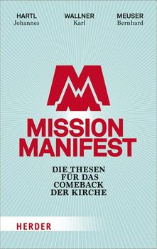 Mission Manifest. Die Thesen für das Comeback der Kirche [Taschenbuch]