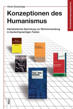 Konzeptionen des Humanismus. Alphabetische Sammlung zur Wortverwendung in deutschsprachigen Texten - Horst Groschopp  [Taschenbuch]