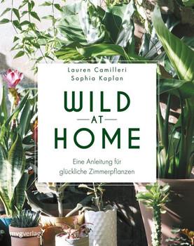 Wild at Home. Eine Anleitung für glückliche Zimmerpflanzen - Sophia Kaplan  [Gebundene Ausgabe]