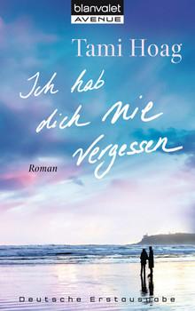 Ich hab dich nie vergessen: Roman - Tami Hoag