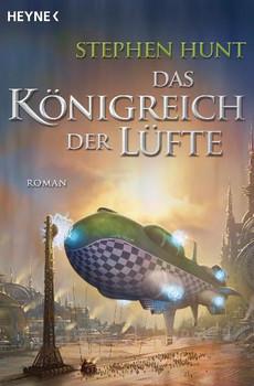 Das Königreich der Lüfte: Roman - Stephen Hunt