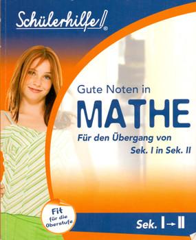Gute Noten in Mathe Für den Übergang von Klasse 10 in Klasse 11 [Broschiert]