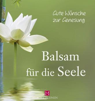 Gute Wünsche zur Genesung - Balsam für die Seele - Martina Jung