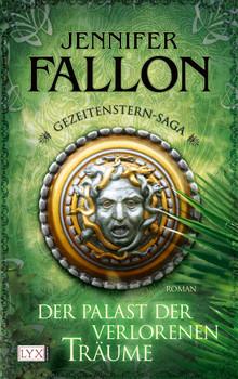 Gezeitenstern-Saga 03: Der Palast der verlorenen Träume - Jennifer Fallon
