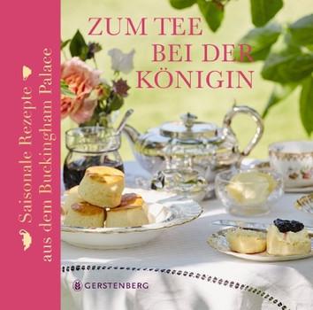 Zum Tee bei der Königin. Saisonale Rezepte aus dem Buckingham Palace Mit 40 Rezepten - Mark Flanagan  [Gebundene Ausgabe]