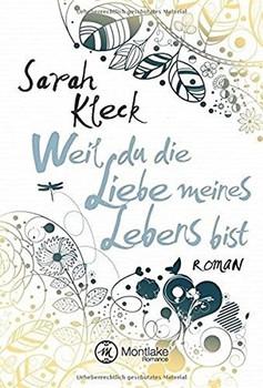 Weil du die Liebe meines Lebens bist - Sarah Kleck  [Taschenbuch]