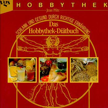 Das Hobbythek - Diätbuch. Schlank und gesund durch richtige Ernährung - Jean Pütz