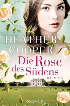 Die Rose des Südens. Roman - Die Rose-Trilogie 2 - Heather Cooper  [Taschenbuch]