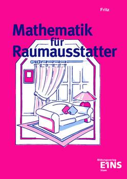Mathematik für Raumausstatter: Lehr-/Fachbuch - Walter Fritz