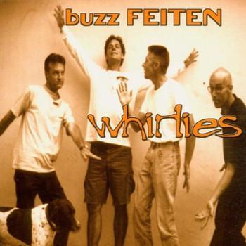 Buzz Feiten - Whirlies