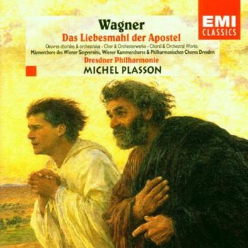 Michel Plasson - Das Liebesmahl der Apostel + Chor- und Orchesterwerke