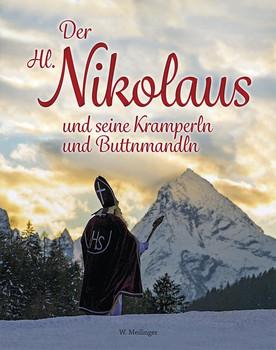 Der Heilige Nikolaus. und seine Kramperln und Buttnmandln - Willi Meilinger  [Gebundene Ausgabe]