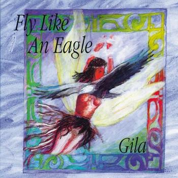 Gila - Fly Like An Eagle