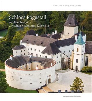 Schloss Pöggstall. Adelige Residenz zwischen Region und Kaiserhof - Andreas Zajic [Gebundene Ausgabe]
