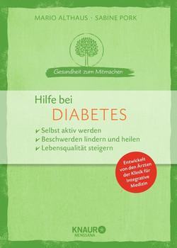 Hilfe bei Diabetes. selbst aktiv werden Beschwerden lindern und heilen Lebensqualität steigern - Sabine Pork  [Taschenbuch]