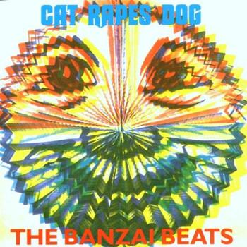 Cat Rapes Dog - The Banzai Beats