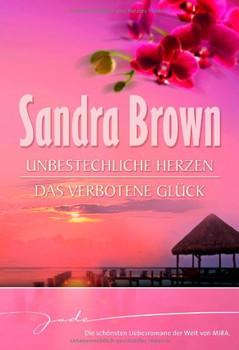 Unbestechliche Herzen / Das verbotene Glück - Sandra Brown