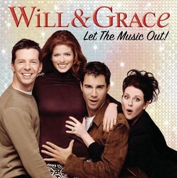 Various - Will & Grace: Let the Music Ou