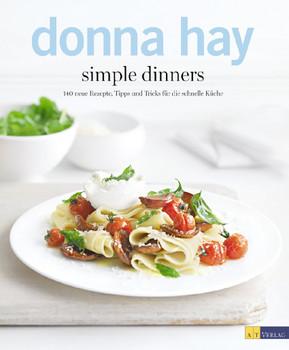 simple dinners: 140 neue Rezepte, Tipps und Tricks für die schnelle ...