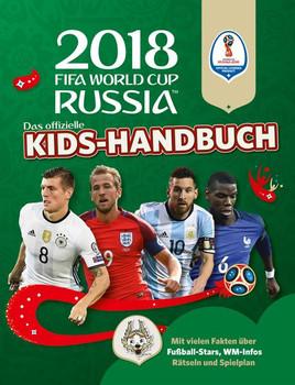 Das offizielle FIFA Fussball-Weltmeisterschaft Russland 2018 Kids-Handbuch. Mit über 50 Stickern, vielen Infos und Spielplan: - Kevin Pattman  [Taschenbuch]