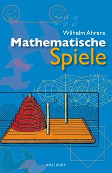 Mathematische Spiele - Wilhelm Ahrens