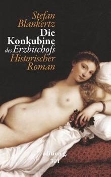 Die Konkubine des Erzbischofs - Stefan Blankertz  [Taschenbuch]