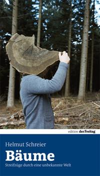 Bäume: Streifzüge durch eine unbekannte Welt - Schreier, Helmut