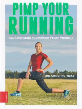 Pimp your Running: Lauf dich stark mit meinem Power-Workout - Dr. Christine Theiss [Broschiert]