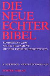 Die Neue Echter-Bibel. Kommentar: Markusevangelium: 2. Lieferung - Karl Kertelge