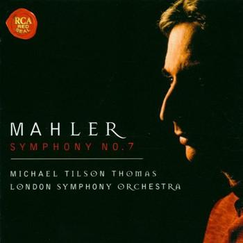London Symphony Orchestra Michael Tilson-Thomas - Gustav Mahler: Sinfonie 7