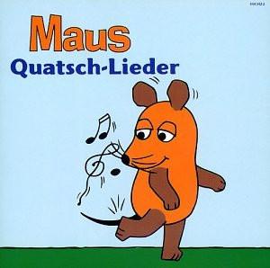 die Maus - Maus-Quatsch-Lieder