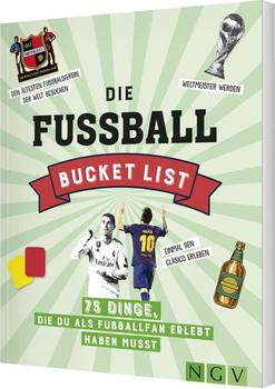 Die Fußball Bucket List. 75 Dinge, die du als Fußballfan erlebt haben musst [Taschenbuch]